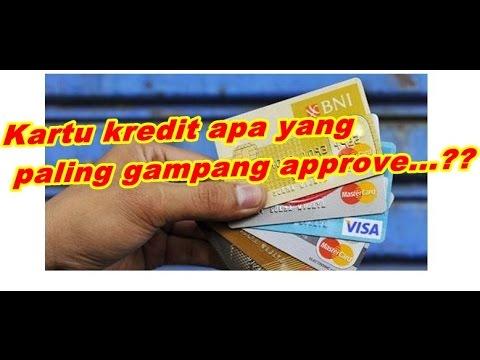 Kartu kredit apa yang paling gampang approve / di setujui....bca,bni,mandiri???