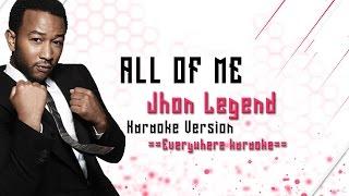 Jhon Legend - All Of Me (Karaoke Version)