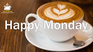 Happy Monday Jazz -  Relaxing Morning Jazz Music for Wake up, Work, Studying