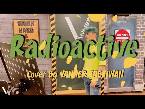 'Imagine dragons - Radioactive' Cover by VANNER 태환