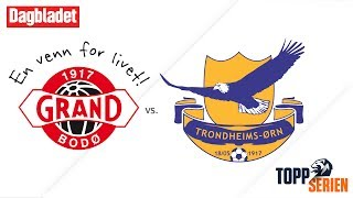 Grand Bodø vs Trondheims-Orn full match