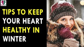 Tips to Keep Your Heart Healthy During Winter - Health Sutra - Best Health Tips