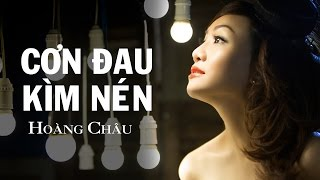 Cơn Đau Kìm Nén [ HD ] - Hoàng Châu
