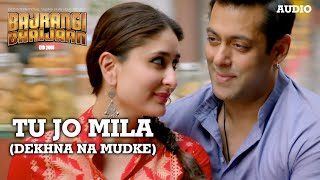'Tu Jo Mila (Dekhna Na Mudke)' Full AUDIO Song | Javed Ali | Bajrangi Bhaijaan