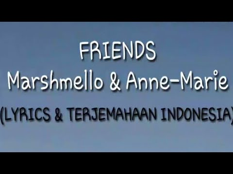 arti lirik lagu friends anne marie