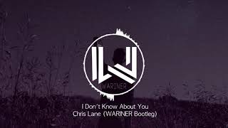 Download I Don't Know About You - Chris Lane (WARINER Bootleg) Mp3 and Videos