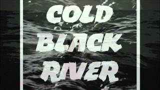 Cold Black River  - Hollow Man