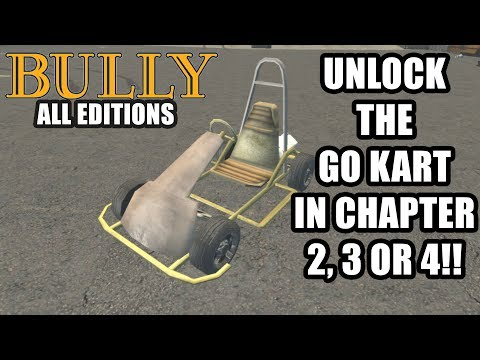 Bully -  Unlock The Go Kart Early In Chapter 2, 3 Or 4 (ALL EDITIONS)