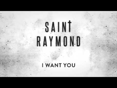 Saint Raymond - I Want You [Official Audio]