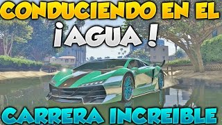 CONDUCIENDO SOBRE EL AGUA CARRERA INCREIBLE!!! Gameplay Y Funny Moments Carrera Loca GTA V Online