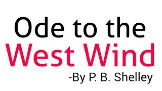 Ode to the west wind by P B Shelley full explanation in hindi