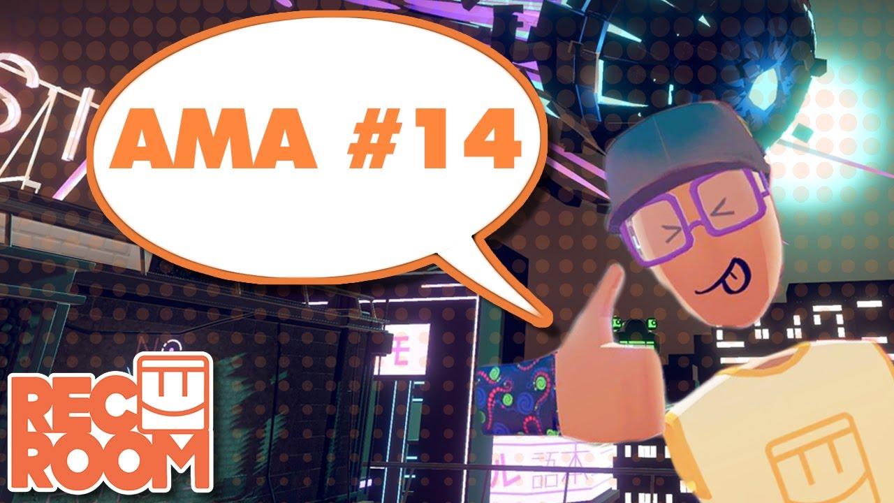 Rec Room AMA #14