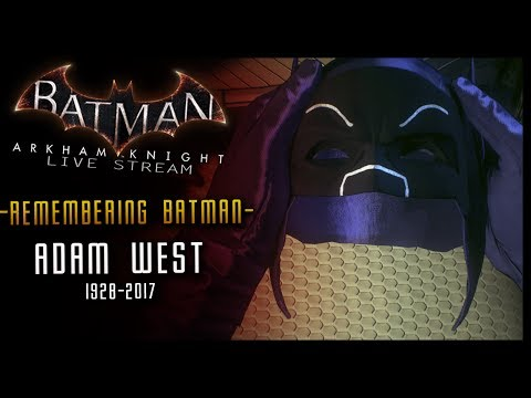 [LIVE] Remembering Adam West My Tribute to BATMAN The Bright Knight #ArkhamWednesdays
