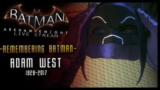 [LIVE] Remembering Adam West My Tribute to BATMAN The Bright Knight #ArkhamWednesdays