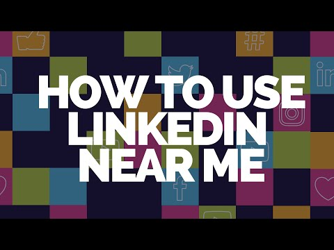 Be a LinkedIn Superstar with the Near Me Function, & Boost your Digital Presence (video guide 2019)