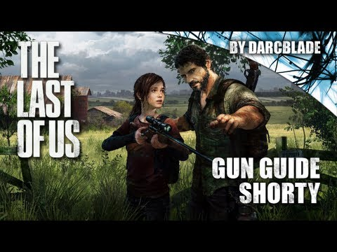 The Last Of Us : Shorty Gun Guide