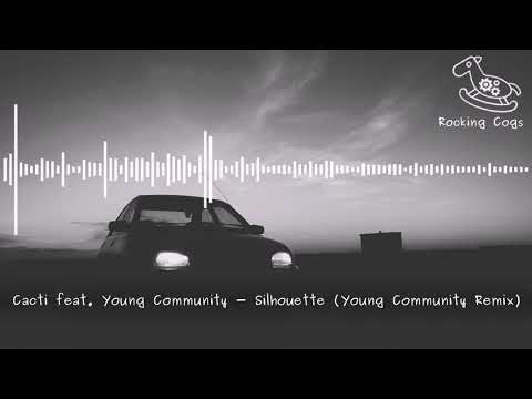 Cacti Feat. Young Community Silhouette Young Community Remix Instrumental Rocking Cogs