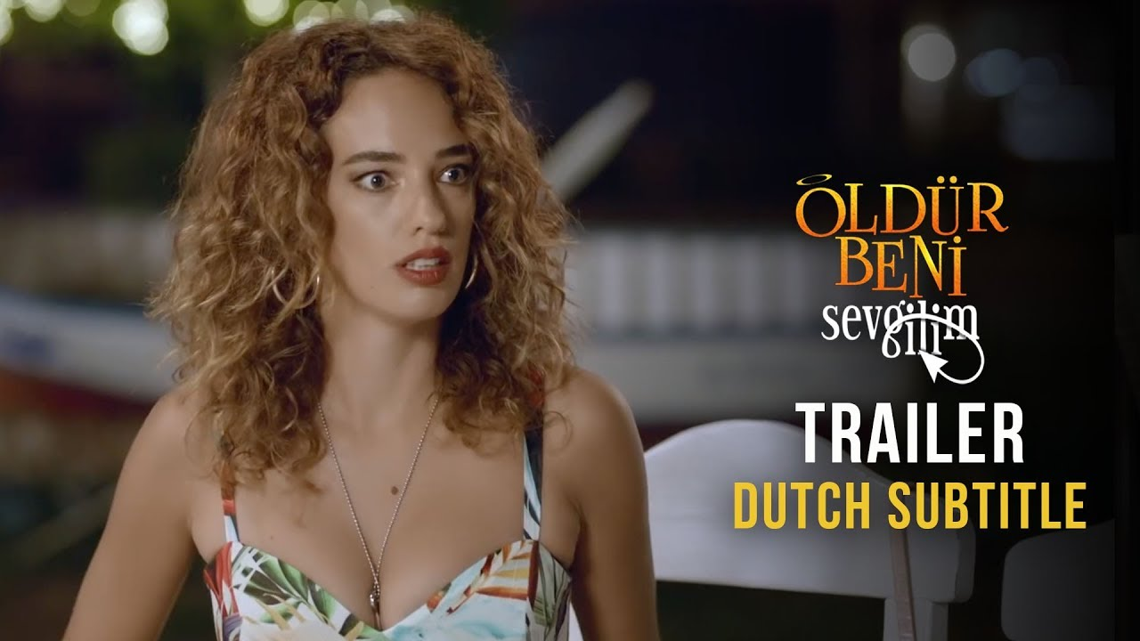 Oldur Beni Sevgilim Trailer Dutch Subtitle Youtube