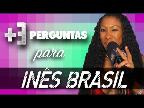 + 3 perguntas para: Inês Brasil - Põe na Roda