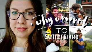 Why I Moved to SWITZERLAND 🇨🇭