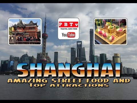 Shanghai Street Food & Top Attractions