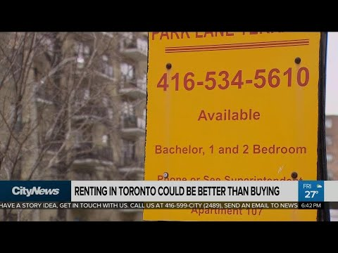 Renting Could Be Better Than Buying In Toronto