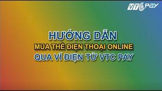 Hướng dẫn mua thẻ điện thoại online qua ví điện tử VTC Pay