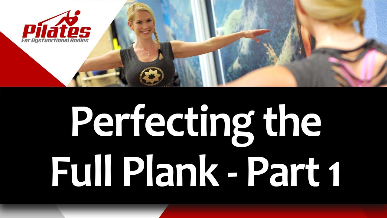Perfecting the Full Plank - Hand/Wrist/Elbow Basics/Modifications - Part 1