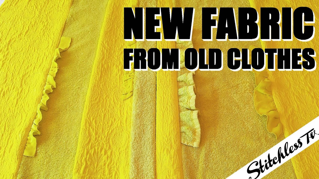 How to Make New Fabric from Upcycled Old Clothes