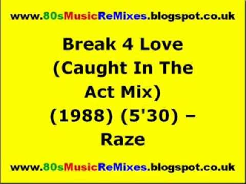 Break 4 Love (Caught In The Act Mix) - Raze | 80s Club Mixes | 80s Club Music | 80s House Music