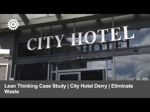 Lean Thinking Case Study | City Hotel Derry | Eliminate Waste