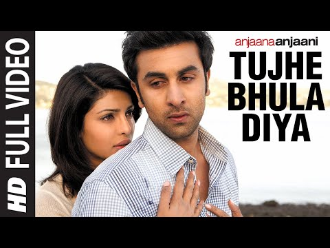 "''Tujhe Bhula Diya"" (Full Song) Anjaana Anjaani | Ranbir Kapoor, Priyanka Chopra"