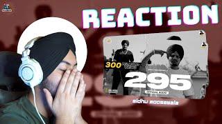 Reaction on 295 (Official Audio) | Sidhu Moose Wala