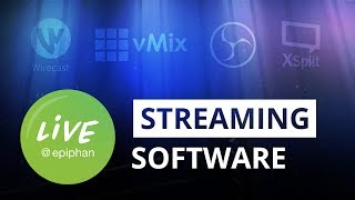 OBS | XSplit | Wirecast | vMix Software Compared (2018)