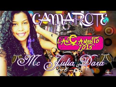 MC JULIA DARA - CAMAROTE - LANÇAMENTO 2015