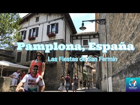 Pamplona En Las Fiestas De San Fermín: Recorriendo Sus Calles | España #7 [Mochilazo]