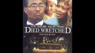 Died Wretched- Nigerian Movie starring Eucharia Anuobi Tony Umez