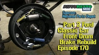 Part 2 Ford Front Drum Brake Diagnosis and Repair Episode 170 Autorestomod