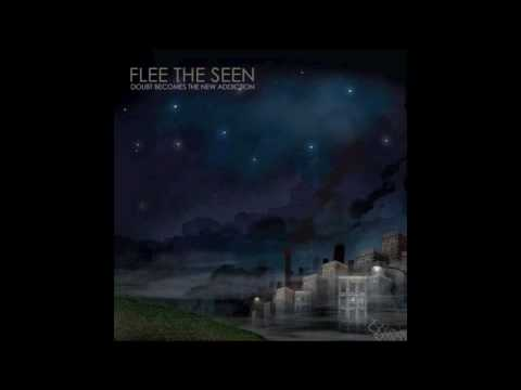 Flee The Seen - Start the End Again