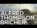 Alfred Thompson Bricher: A collection of 251 paintings (HD)