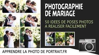 50 IDÉES DE POSES PHOTOS MARIAGE à réaliser facilement !!!