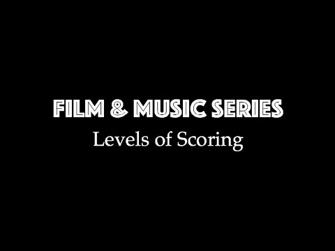 Film & Music Series Ep. 9 - The Science #2: Levels of Scoring