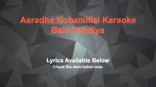 Aaradha Kobamillai Karaoke Bale Pandiya
