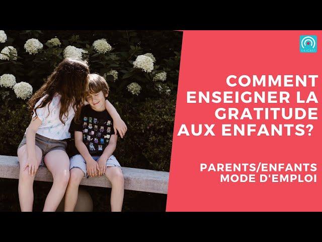 Comment enseigner la gratitude aux enfants