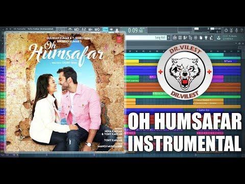 Oh Humsafar Song (Instrumental) | Neha Kakkar | Tony Kakkar | Dr.Vilest