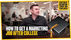 How to Get a Marketing Job After College