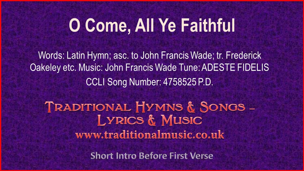 O Come, All Ye Faithful - Christmas Carol, Lyrics & Music - YouTube