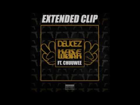 Kase Work & Deucez - Extended Clip (Feat. Chuuwee)