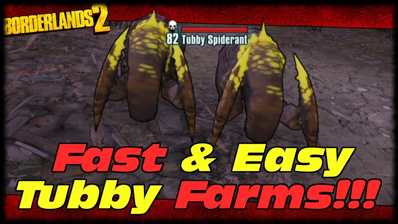 Fast Easy Tubby Farming Spots Borderlands 2 Top 5 Locations For Spawns