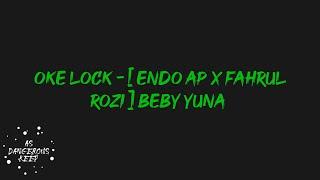 OKE LOCK 2020 - [ ENDO AP X FAHRUL ROZI ] #BEBY YUNA